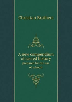A New Compendium of Sacred History Prepared for the Use of Schools