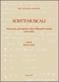 Pier Costantino Remondini. Scritti musicali. Musica sacra, arte organaria, critica e bibliografia musicale (1874-1892)
