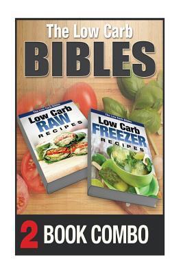 Low Carb Freezer Recipes / Low Carb Raw Recipes