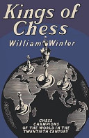Kings of Chess Chess Championships of the Twentieth Century
