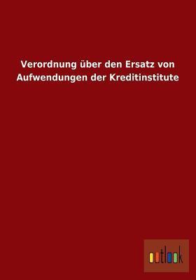 Verordnung über den Ersatz von Aufwendungen der Kreditinstitute