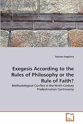 Exegesis According to the Rules of Philosophy or the Rule of Faith?