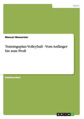 Trainingsplan Volleyball. Vom Anfänger bis zum Profi