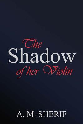 The Shadow of Her Violin
