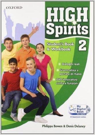 High spirits. Student's book-Workbook-My digital book. Per la Scuola media. Con CD-ROM. Con espansione online