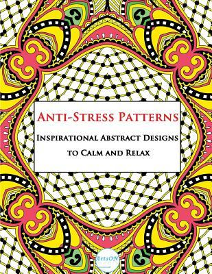 Anti-stress Patterns Inspirational Abstract Designs to Calm and Relax