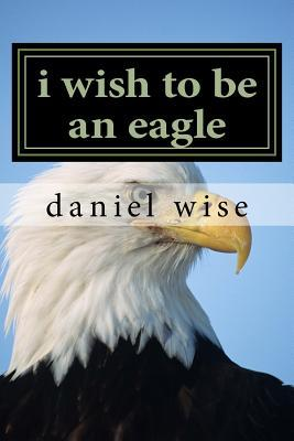 I Wish to Be an Eagle