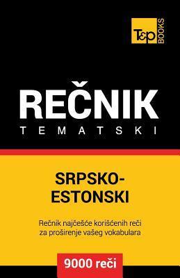 Srpsko-Estonski tematski recnik - 9000 korisnih reci