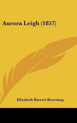 Aurora Leigh (1857)