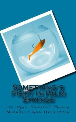 Something's Fishy in Palm Springs