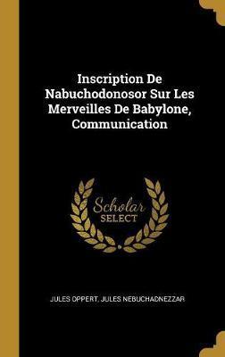 Inscription de Nabuchodonosor Sur Les Merveilles de Babylone, Communication