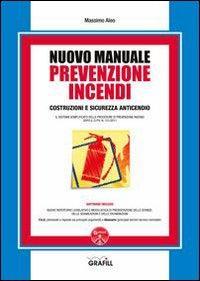 Nuovo manuale di prevenzione incendi. Con Contenuto digitale per download e accesso on line
