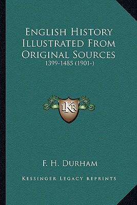 English History Illustrated from Original Sources English History Illustrated from Original Sources