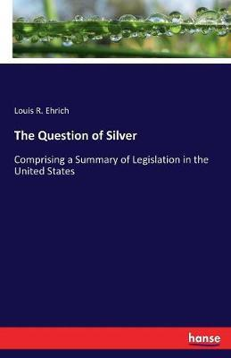 The Question of Silver