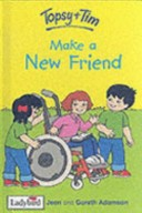 Topsy and Tim Make a New Friend