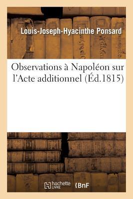 Observations a Napoleon Sur l'Acte Additionnel