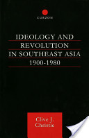 Ideology and Revolution in Southeast Asia 1900-75