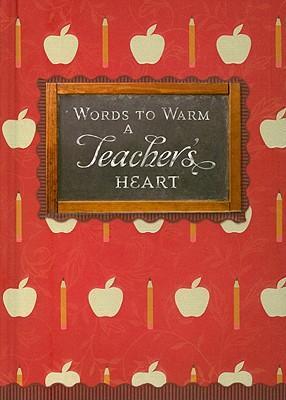 Words to Warm a Teacher's Heart