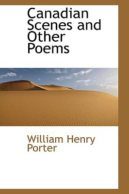 Canadian Scenes and Other Poems