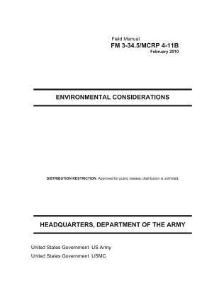Field Manual Fm 3-34.5 Mcrp 4-11b Environmental Considerations February 2010