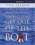 If You Want to Walk on Water, You've Got to Get Out of the Boat: Leader's Guide