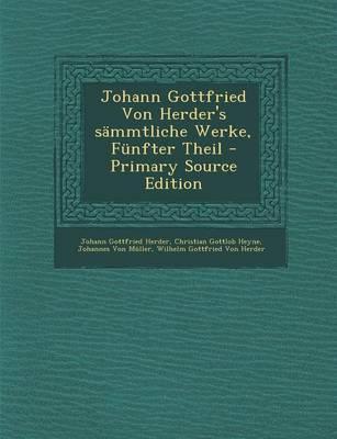 Johann Gottfried Von Herder's Sammtliche Werke, Funfter Theil