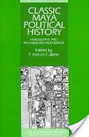 Classic Maya Political History