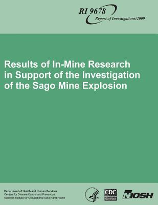 Results of In-mine Research in Support of the Investigation of the Sago Mine Explosion