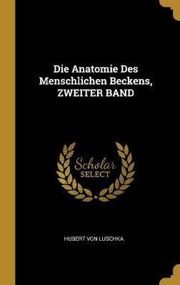 Die Anatomie Des Menschlichen Beckens, Zweiter Band
