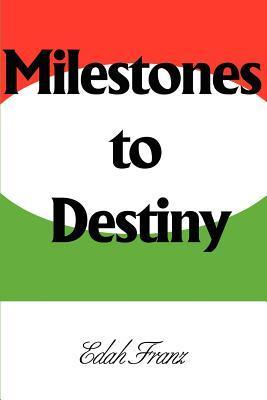 Milestones to Destiny