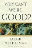 Why Can't We Be Good...