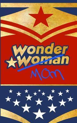 Wonder Mom Ruled Notebook
