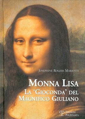 Monna Lisa. La «Gioconda» del magnifico Giuliano