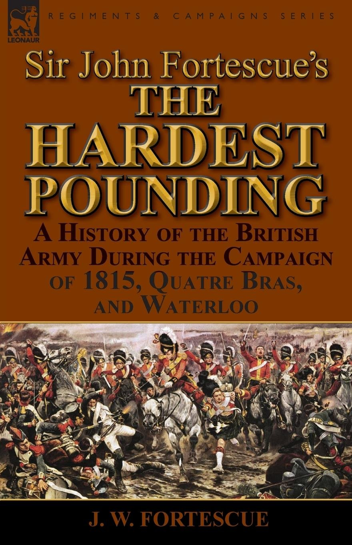"Sir John Fortescue's ""The Hardest Pounding"""