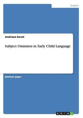 Subject Omission in Early Child Language