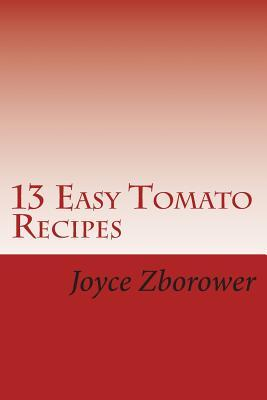 13 Easy Tomato Recipes