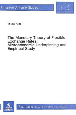 The Monetary Theory of Flexible Exchange Rates