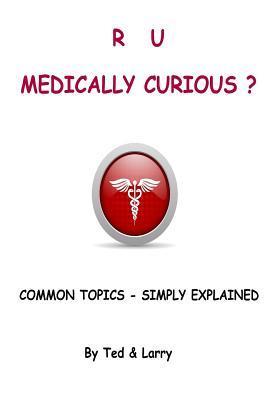 R U Medically Curious ?