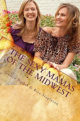 The Sexy Mamas of the Midwest