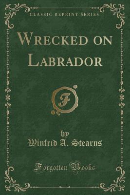 Wrecked on Labrador ...