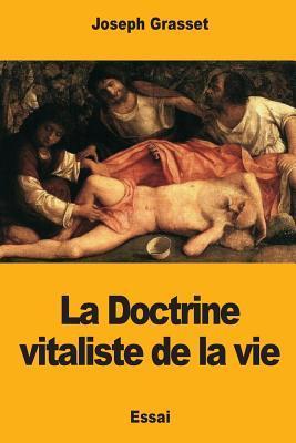 La Doctrine Vitaliste De La Vie
