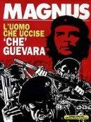 L'uomo che uccise Che Guevara