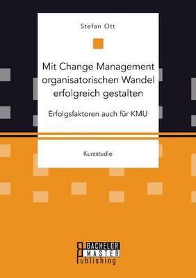 Mit Change Management organisatorischen Wandel erfolgreich gestalten