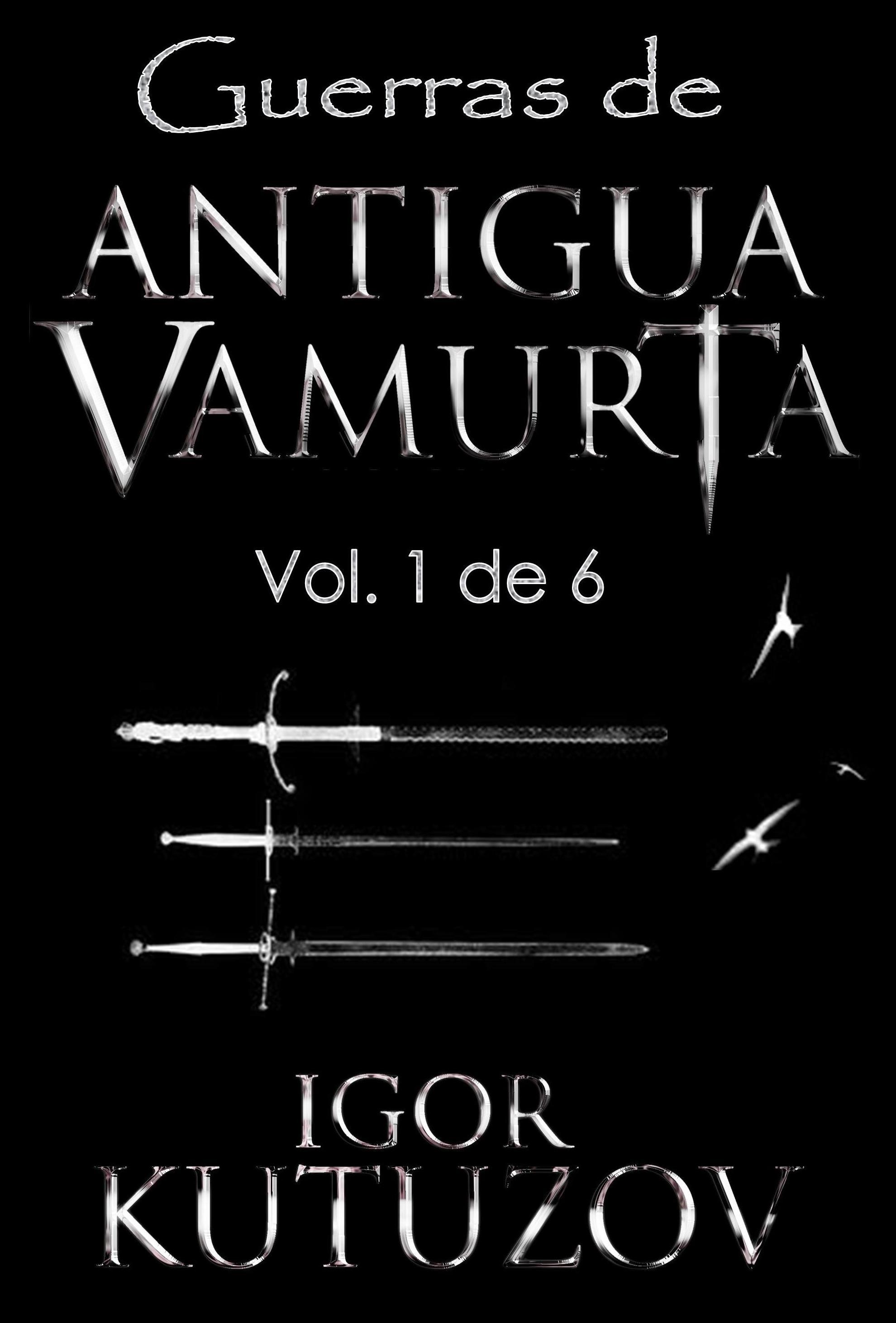 Guerras de Antigua Vamurta, Vol. 1