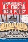 Fundamentals of U.S. Foreign Trade Policy, Second Edition