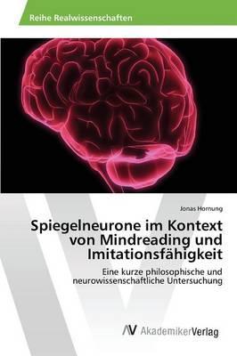 Spiegelneurone im Kontext von Mindreading und Imitationsfähigkeit
