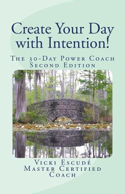 Create Your Day With Intention!