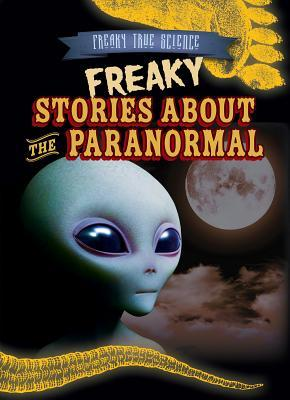 Freaky Stories About the Paranormal
