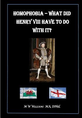 Homophobia - What Did Henry VIII Have to Do With It?