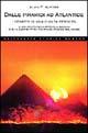 Dalle piramidi ad Atlantide